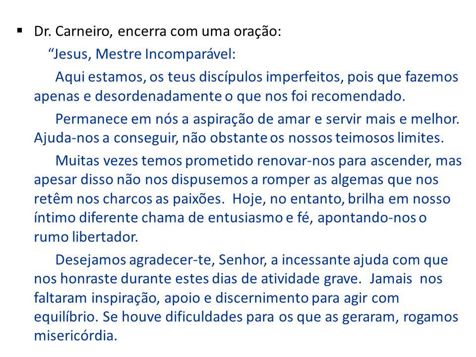 Dr. Carneiro, encerra com uma oração: