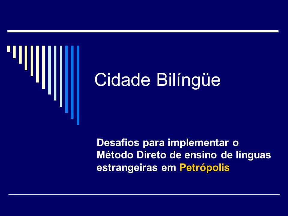Cidade Bilíngüe Desafios para implementar o Método Direto de ensino de línguas estrangeiras em Petrópolis.