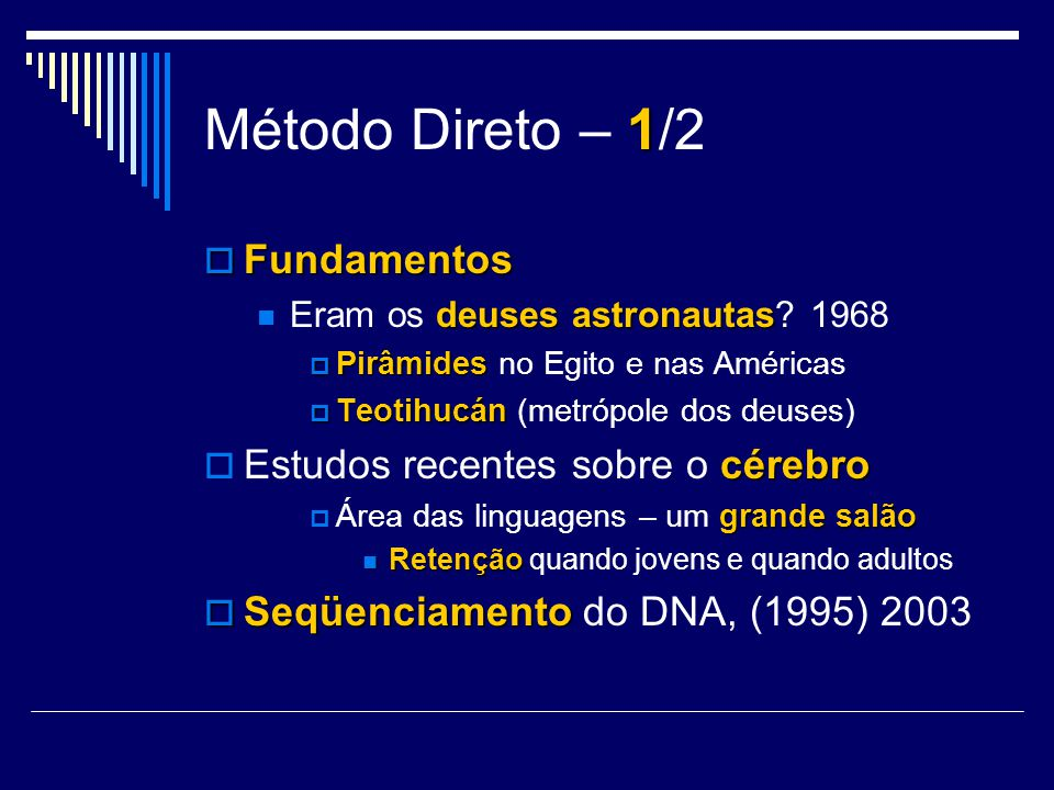 Método Direto – 1/2 Fundamentos Estudos recentes sobre o cérebro