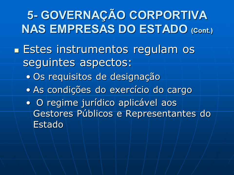 5- GOVERNAÇÃO CORPORTIVA NAS EMPRESAS DO ESTADO (Cont.)