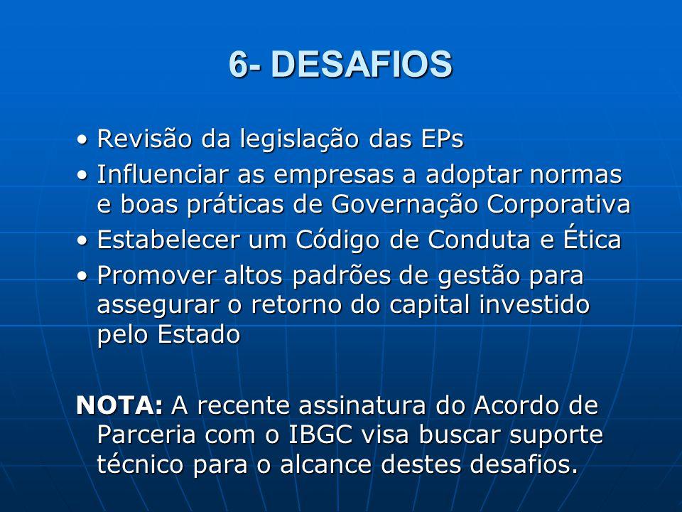 6- DESAFIOS Revisão da legislação das EPs