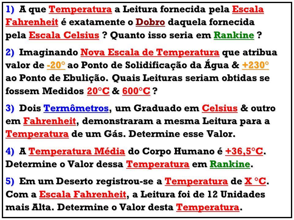 1) A que Temperatura a Leitura fornecida pela Escala