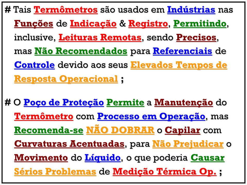 # Tais Termômetros são usados em Indústrias nas