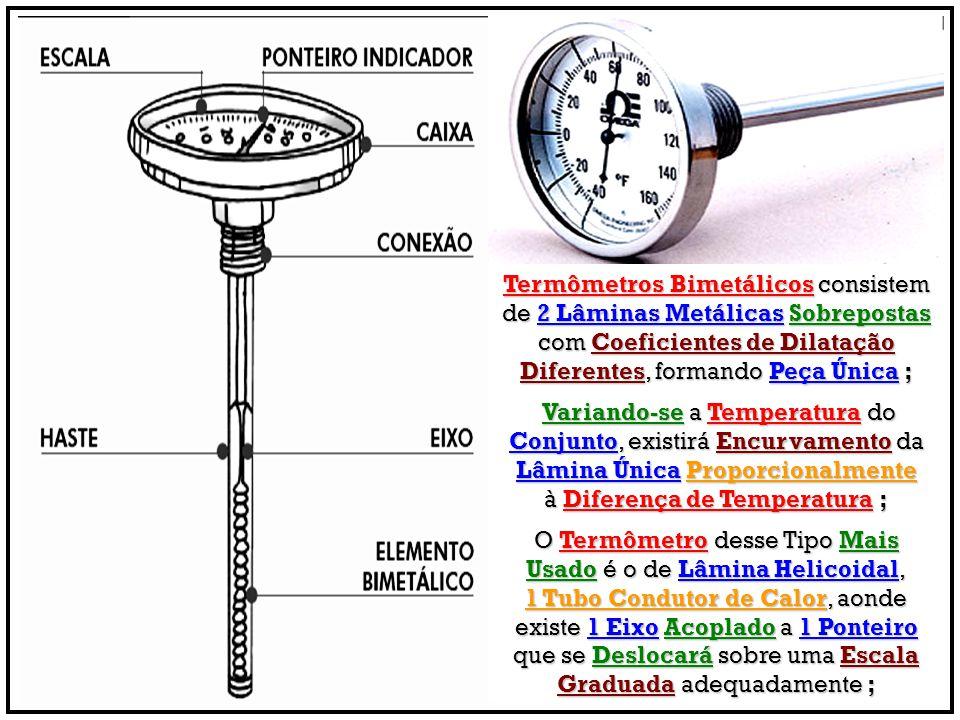 Termômetros Bimetálicos consistem