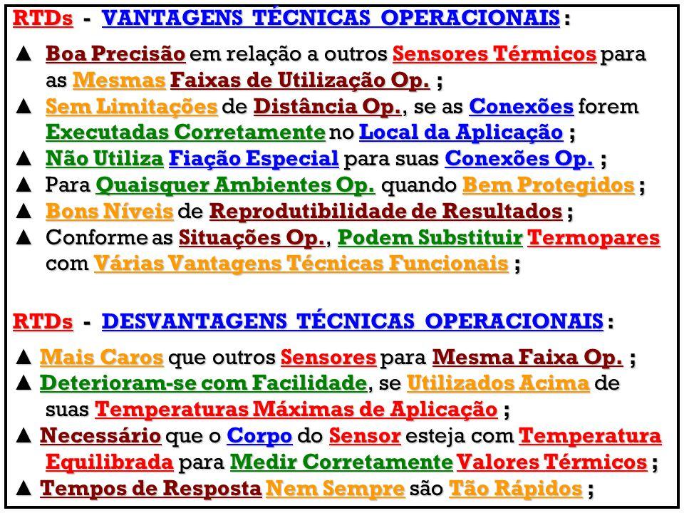 RTDs - VANTAGENS TÉCNICAS OPERACIONAIS :