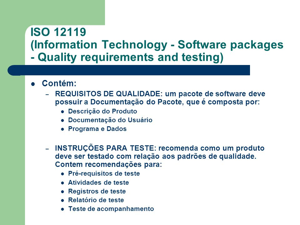 ISO 12119 (Information Technology - Software packages - Quality requirements and testing)