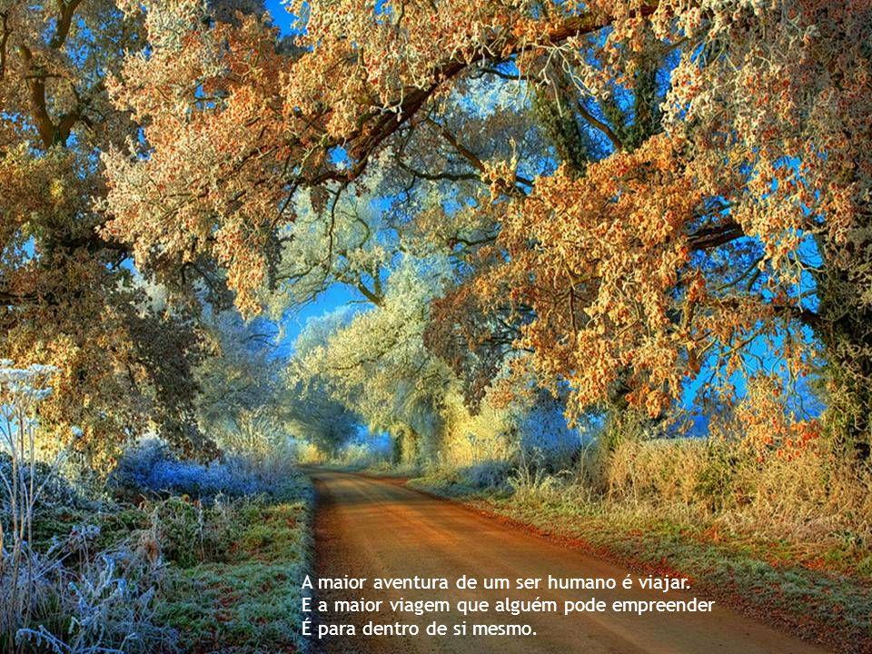 A maior aventura de um ser humano é viajar