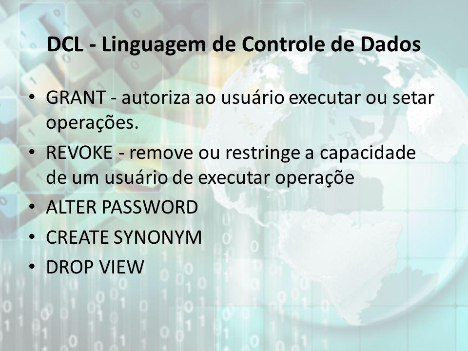 DCL - Linguagem de Controle de Dados