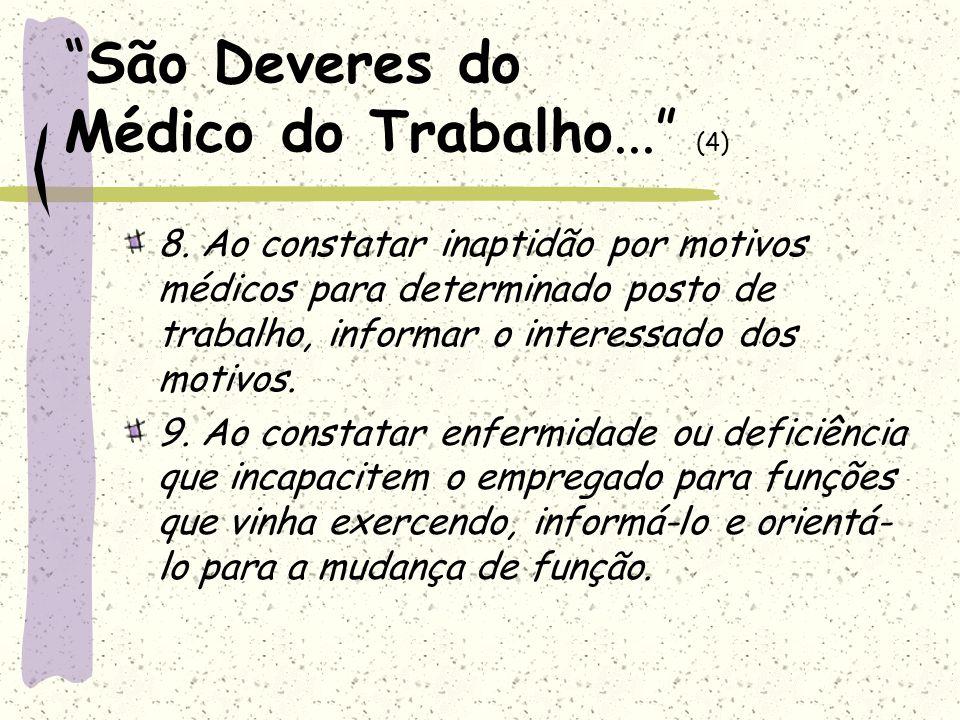 São Deveres do Médico do Trabalho... (4)