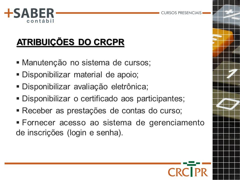 ATRIBUIÇÕES DO CRCPR Manutenção no sistema de cursos;