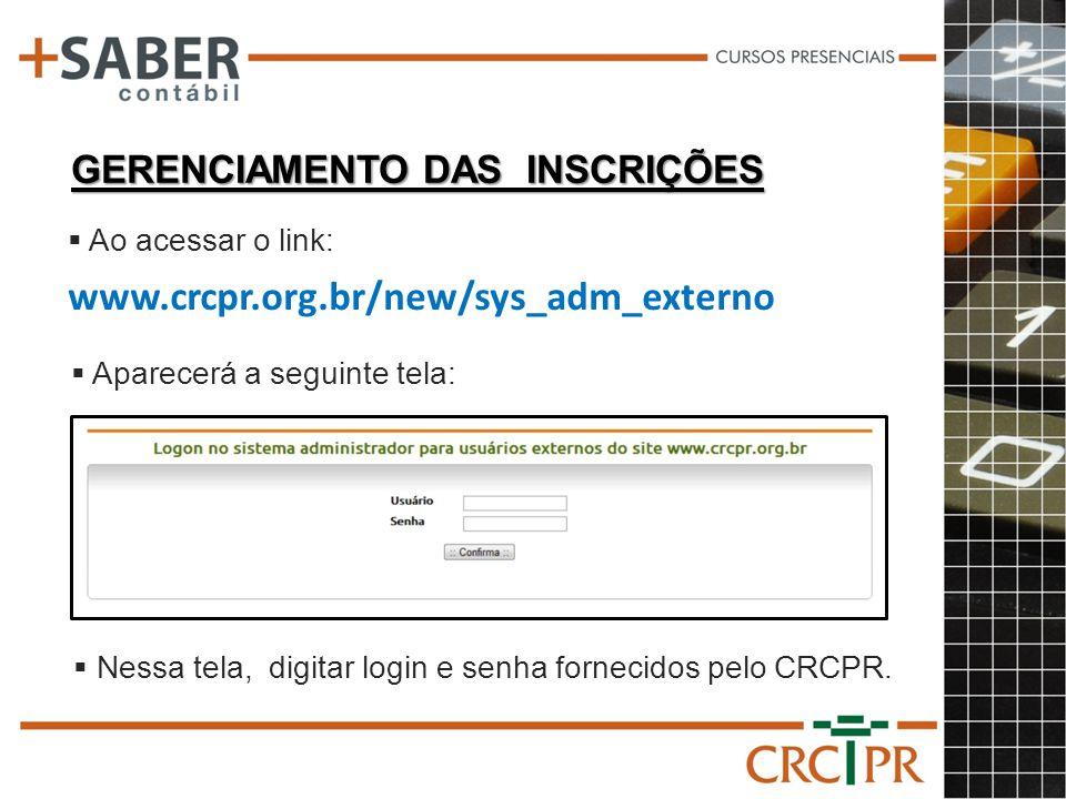 www.crcpr.org.br/new/sys_adm_externo GERENCIAMENTO DAS INSCRIÇÕES