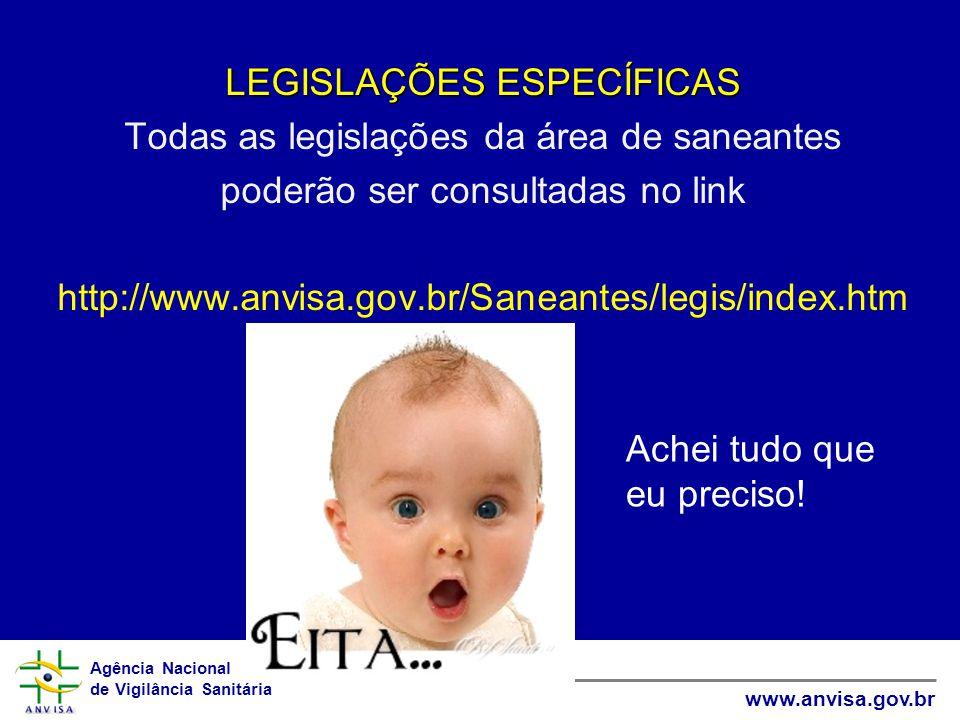 LEGISLAÇÕES ESPECÍFICAS Todas as legislações da área de saneantes
