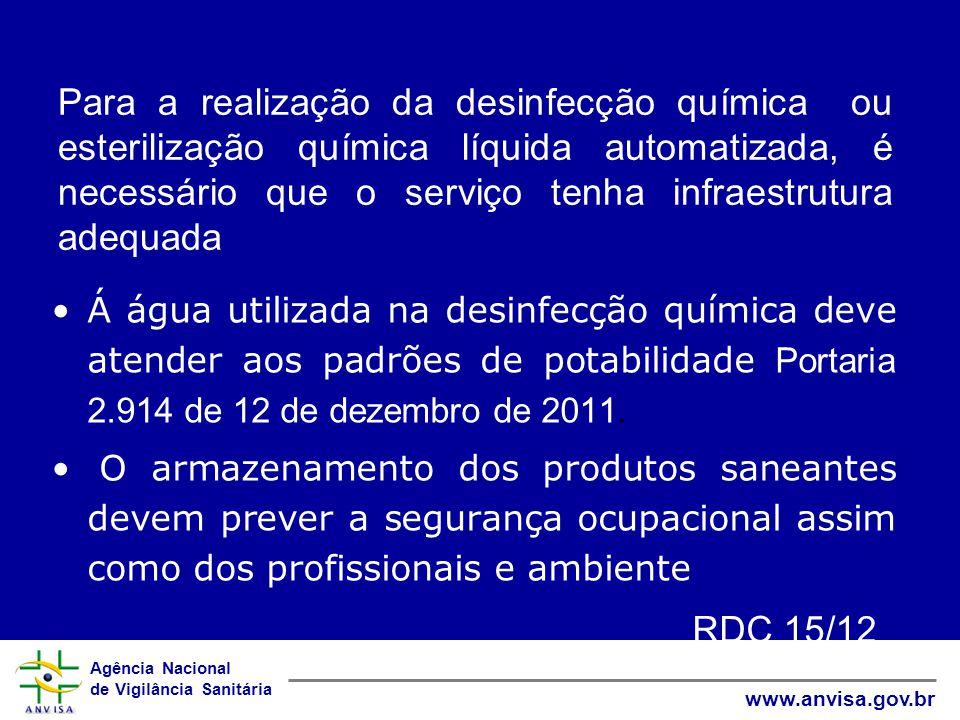 Para a realização da desinfecção química ou esterilização química líquida automatizada, é necessário que o serviço tenha infraestrutura adequada
