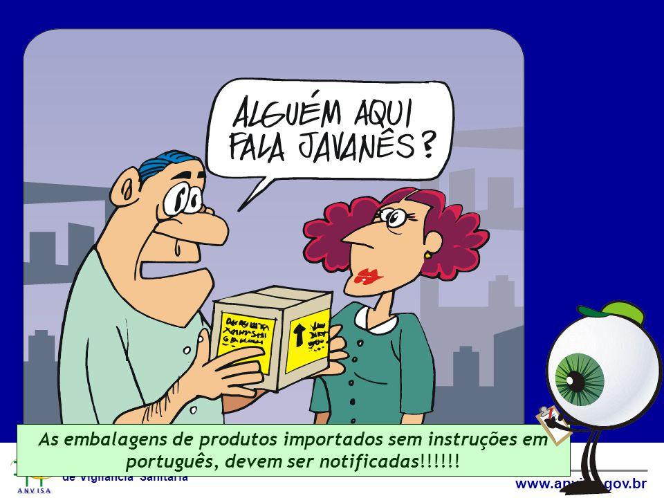 As embalagens de produtos importados sem instruções em português, devem ser notificadas!!!!!!