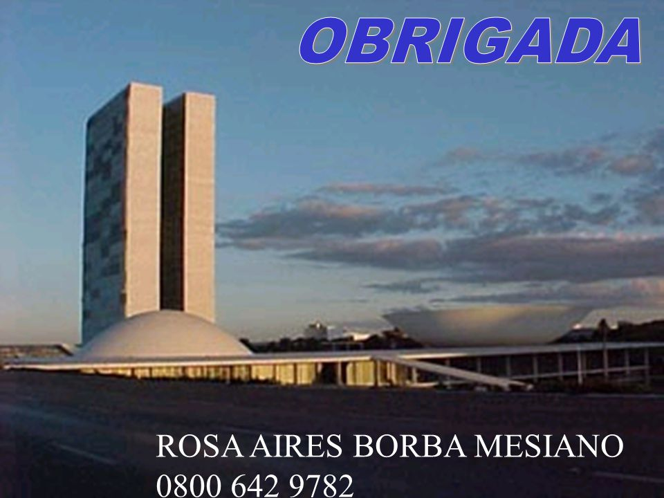 OBRIGADA ROSA AIRES BORBA MESIANO 0800 642 9782