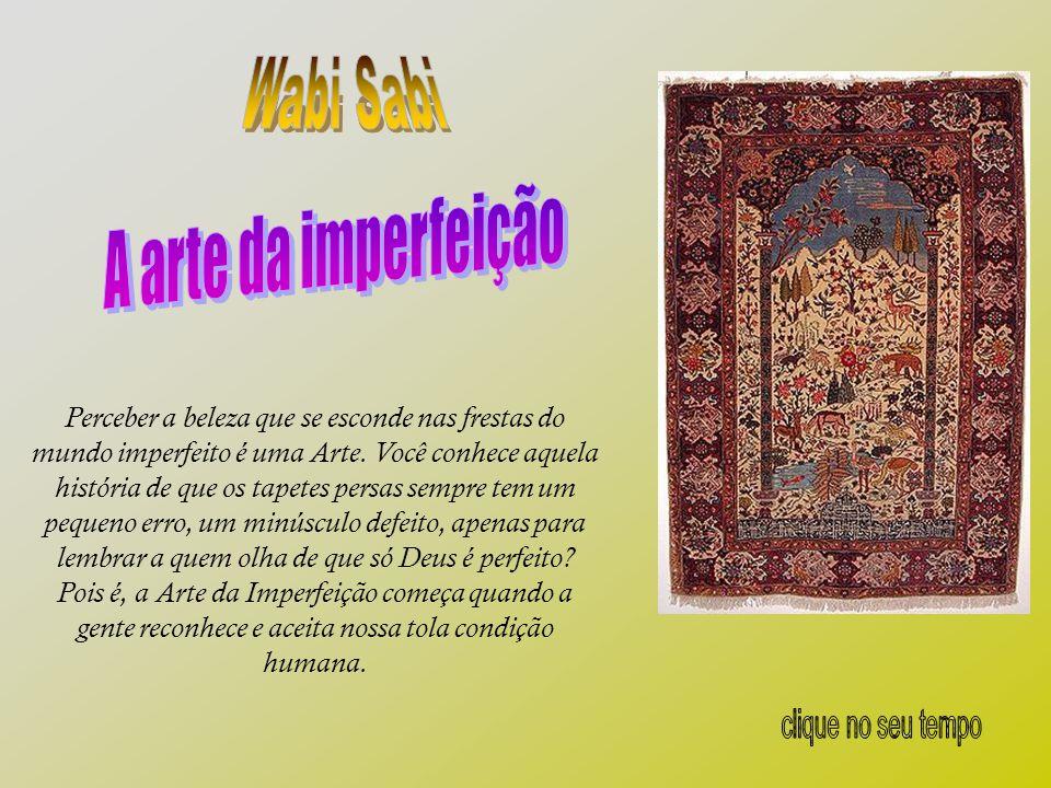 Wabi Sabi A arte da imperfeição clique no seu tempo
