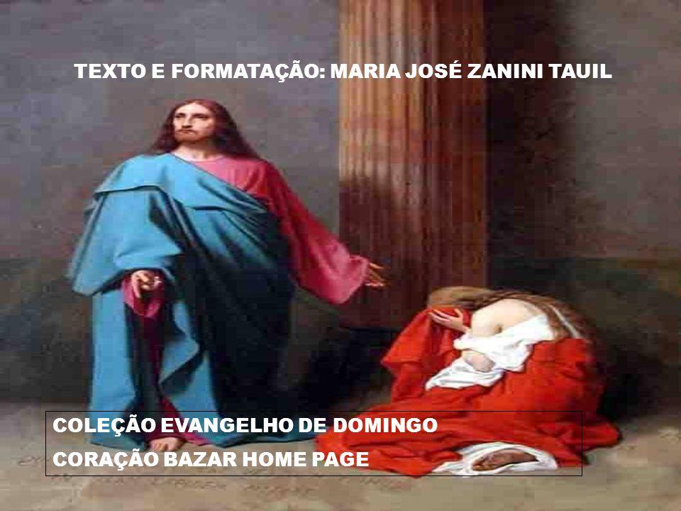 TEXTO E FORMATAÇÃO: MARIA JOSÉ ZANINI TAUIL