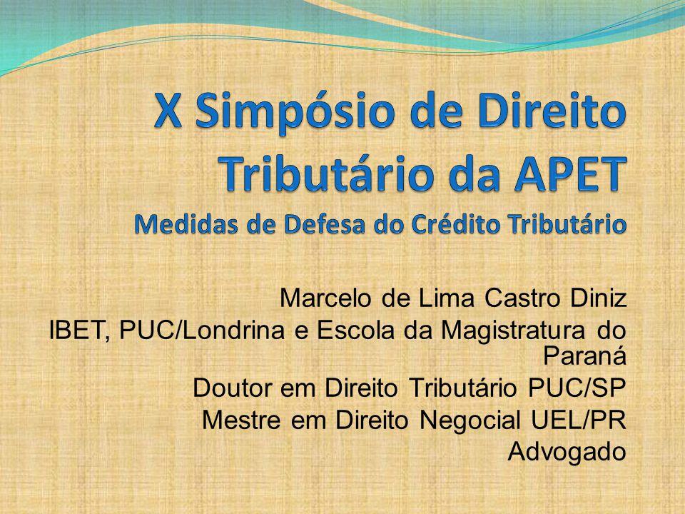 X Simpósio de Direito Tributário da APET Medidas de Defesa do Crédito Tributário