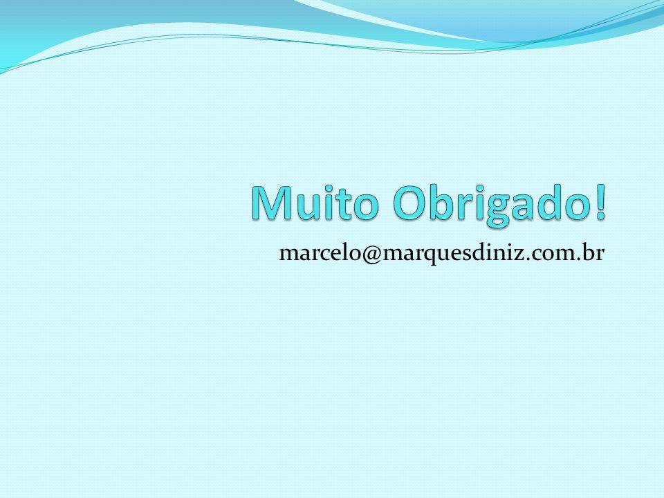 Muito Obrigado! marcelo@marquesdiniz.com.br
