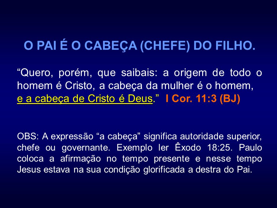 O PAI É O CABEÇA (CHEFE) DO FILHO.