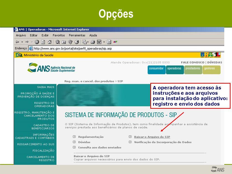 Opções A operadora tem acesso às instruções e aos arquivos