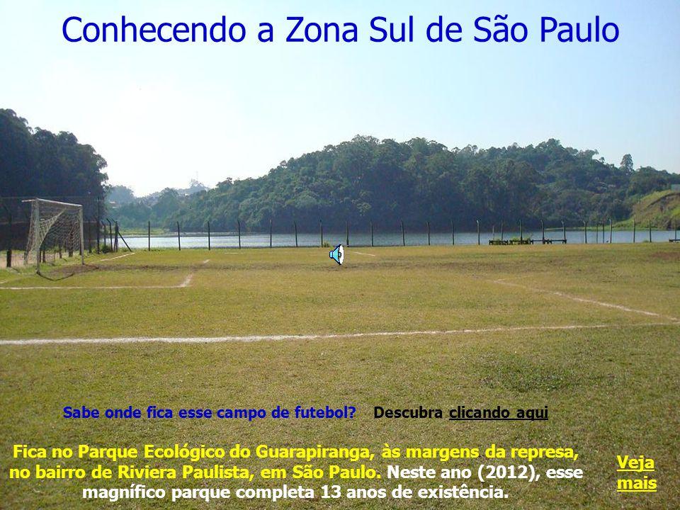 Conhecendo a Zona Sul de São Paulo