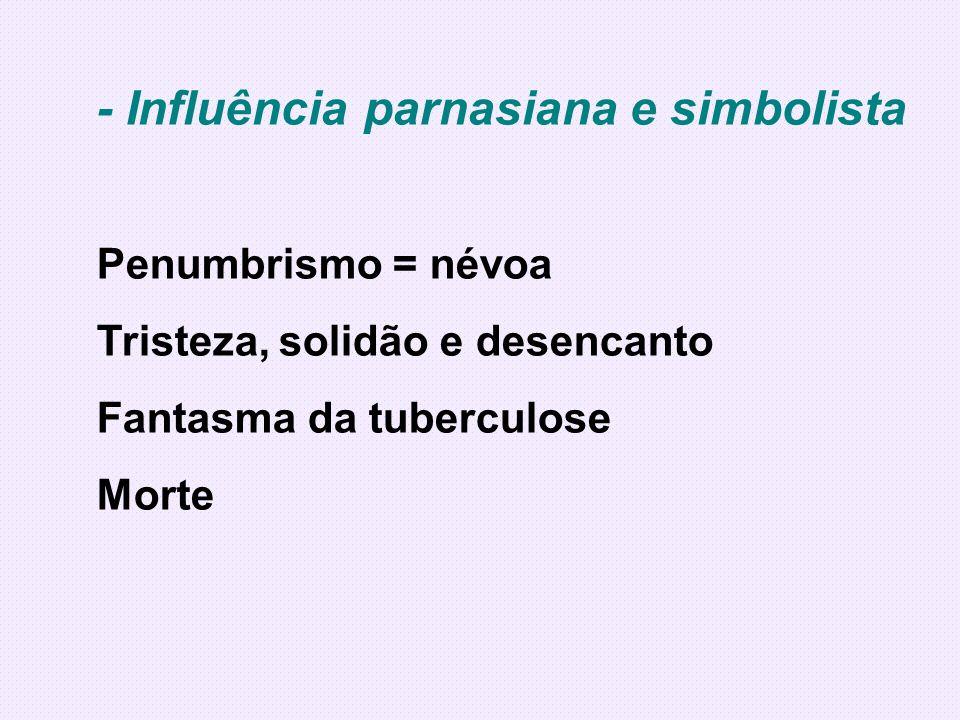 - Influência parnasiana e simbolista