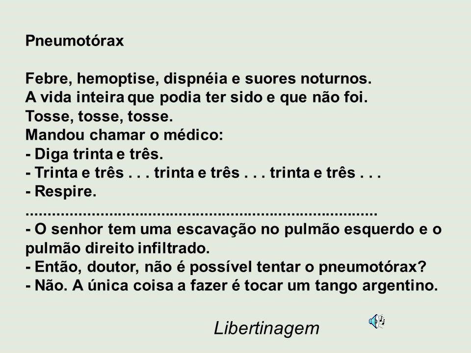 Pneumotórax Febre, hemoptise, dispnéia e suores noturnos