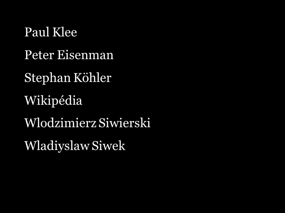 Paul Klee Peter Eisenman Stephan Köhler Wikipédia Wlodzimierz Siwierski Wladiyslaw Siwek