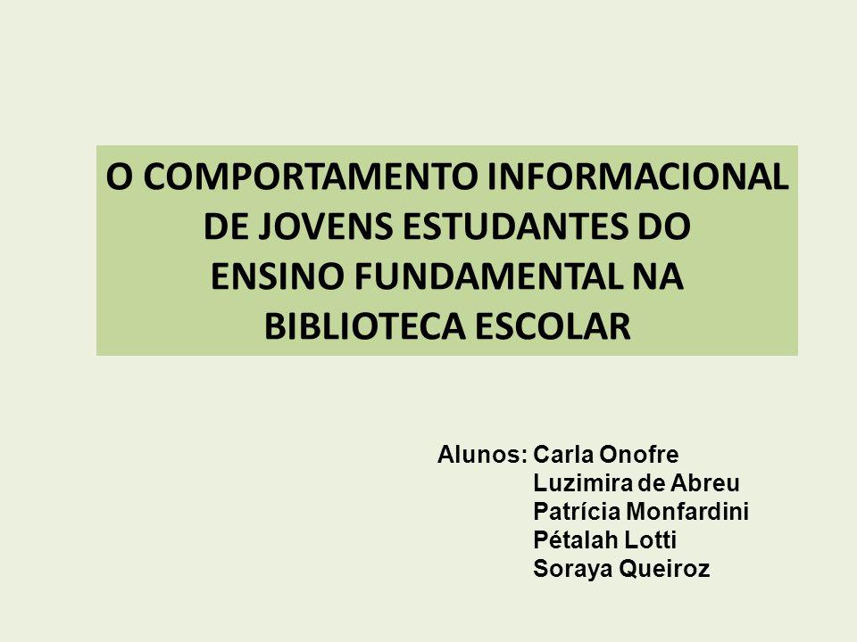 O COMPORTAMENTO INFORMACIONAL DE JOVENS ESTUDANTES DO