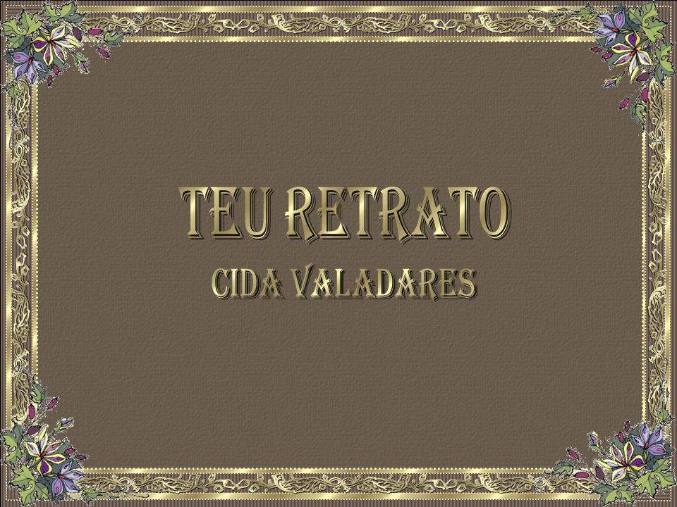 TEU RETRATO Cida Valadares