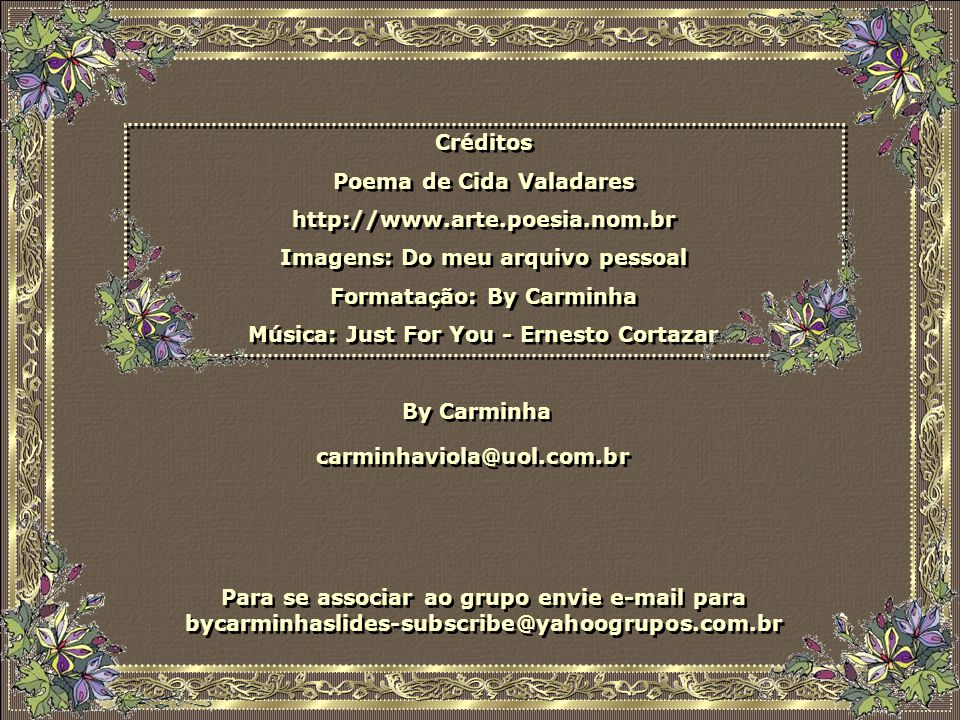 Poema de Cida Valadares http://www.arte.poesia.nom.br