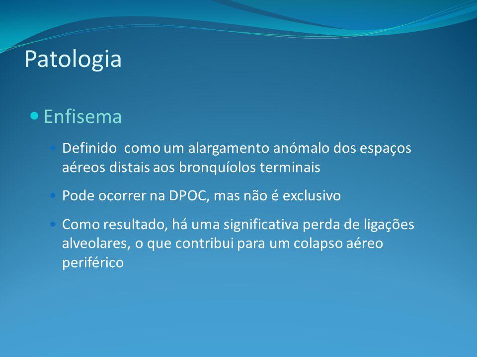 Patologia Enfisema. Definido como um alargamento anómalo dos espaços aéreos distais aos bronquíolos terminais.