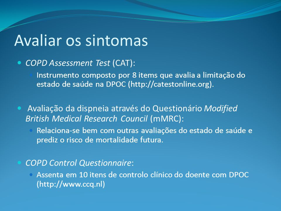 Avaliar os sintomas COPD Assessment Test (CAT):