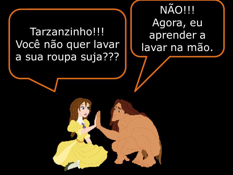 Agora, eu aprender a lavar na mão. Tarzanzinho!!!