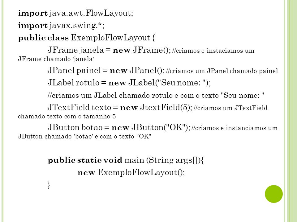 import java. awt. FlowLayout; import javax. swing