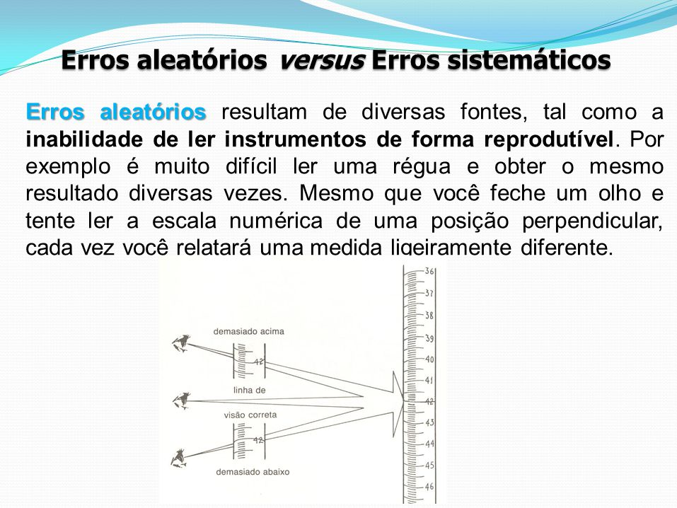 Erros aleatórios versus Erros sistemáticos