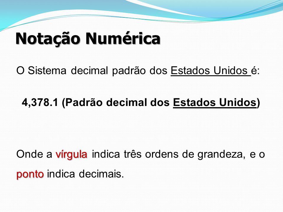 4,378.1 (Padrão decimal dos Estados Unidos)