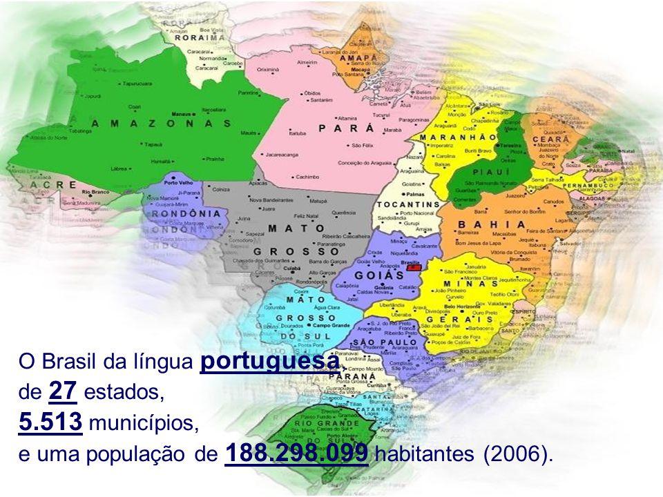5.513 municípios, O Brasil da língua portuguesa, de 27 estados,