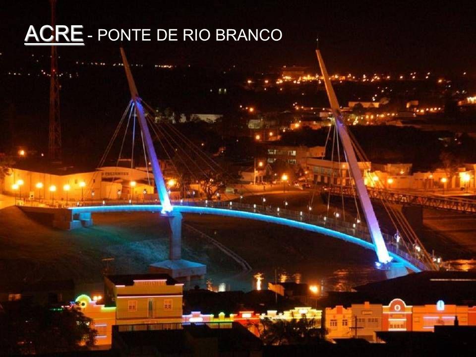 ACRE - PONTE DE RIO BRANCO