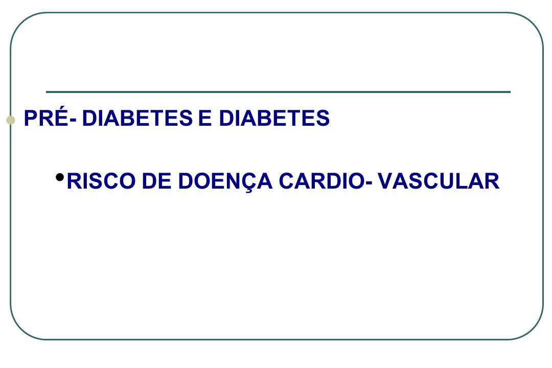 PRÉ- DIABETES E DIABETES