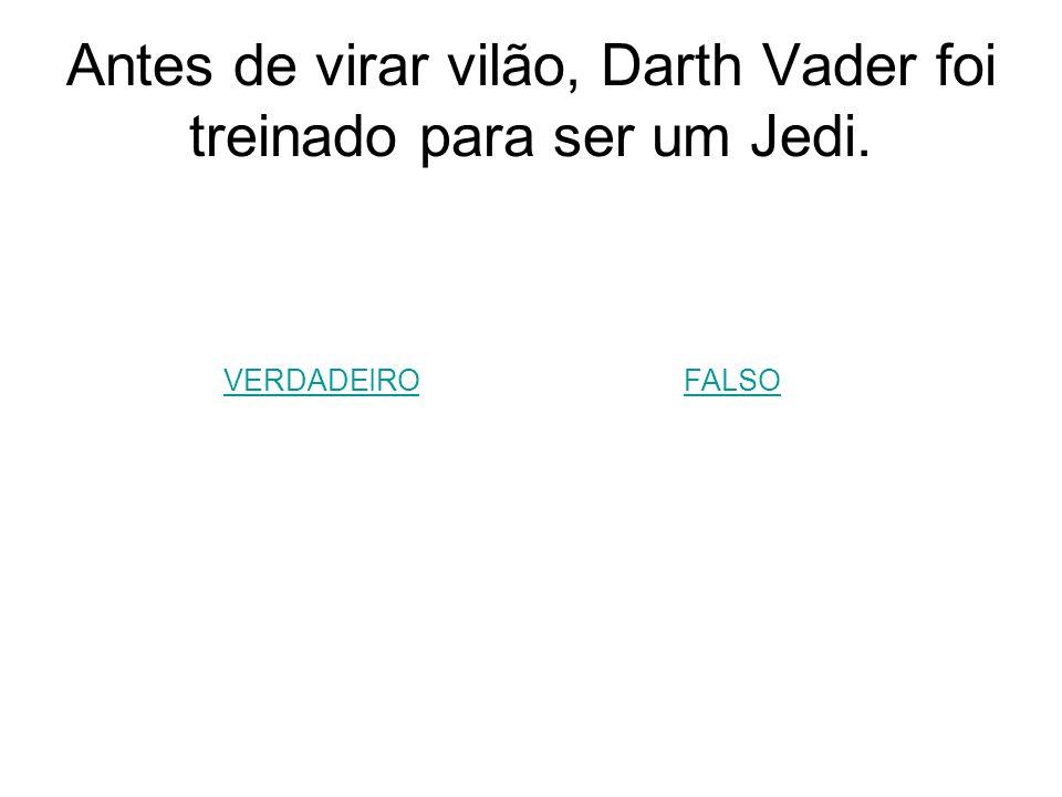 Antes de virar vilão, Darth Vader foi treinado para ser um Jedi.