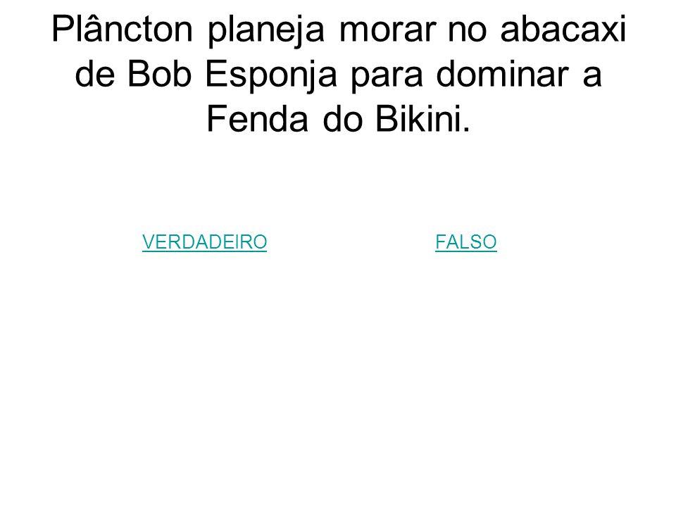 Plâncton planeja morar no abacaxi de Bob Esponja para dominar a Fenda do Bikini.
