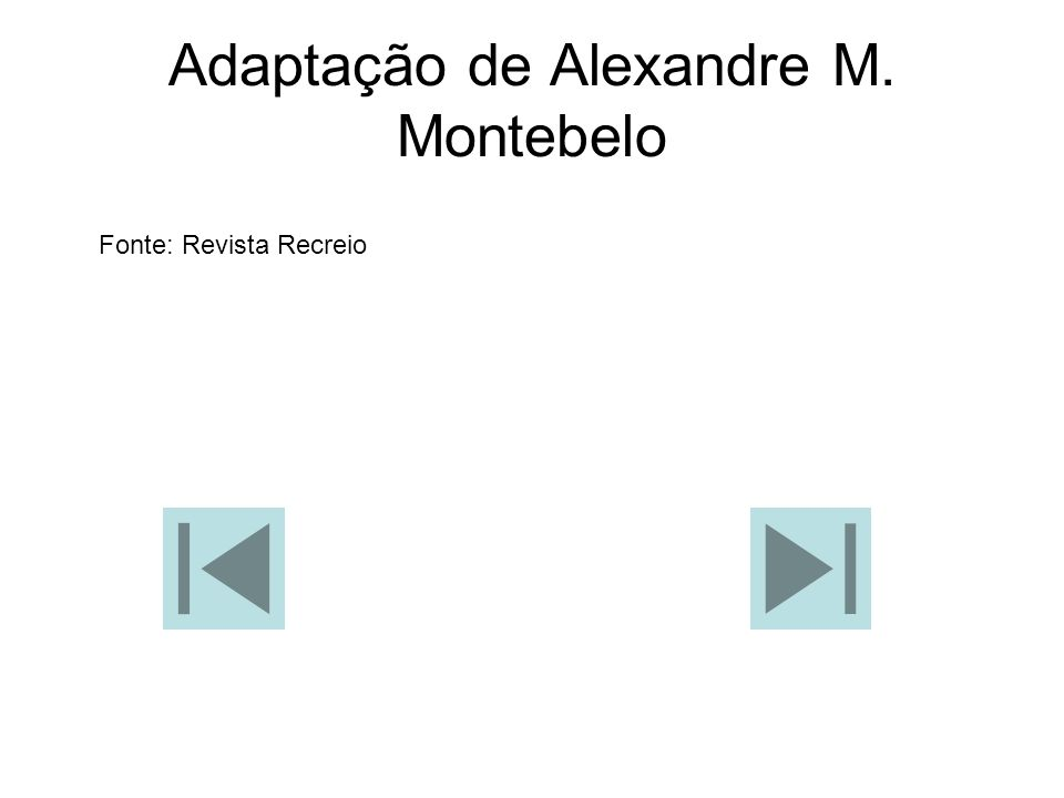 Adaptação de Alexandre M. Montebelo
