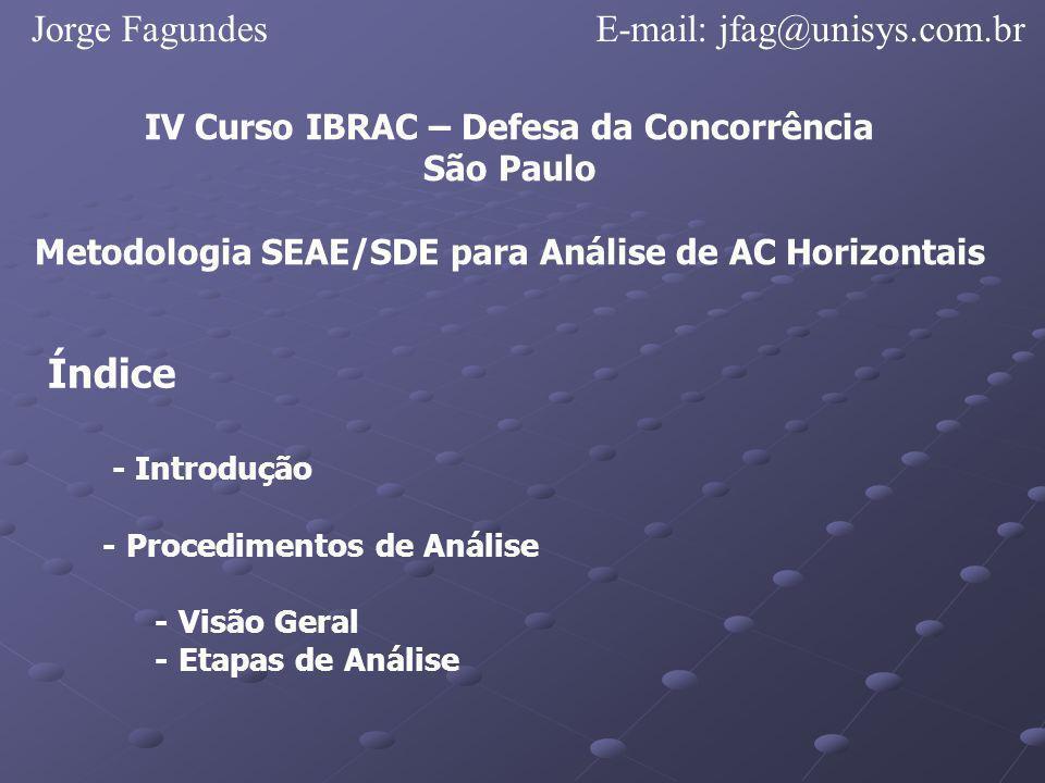 Índice Jorge Fagundes E-mail: jfag@unisys.com.br