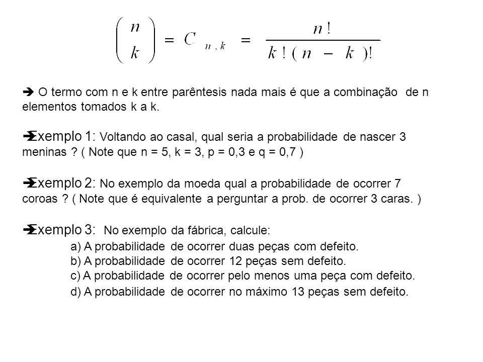 Exemplo 3: No exemplo da fábrica, calcule: