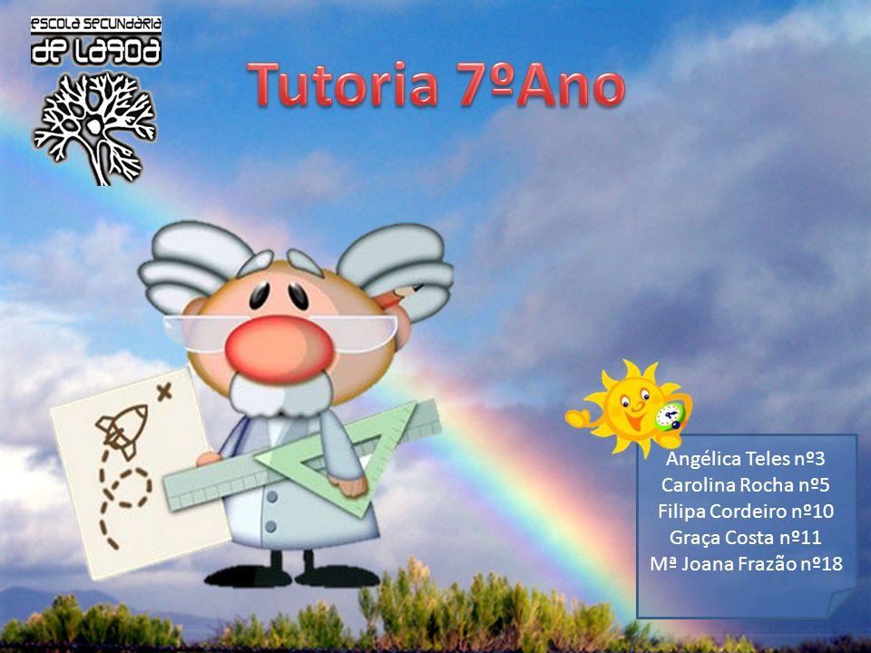 Tutoria 7ºAno Angélica Teles nº3 Carolina Rocha nº5