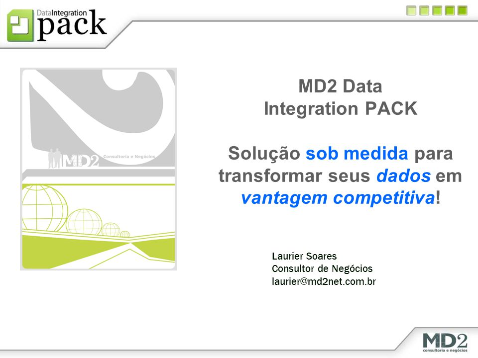 MD2 Data Integration PACK Solução sob medida para transformar seus dados em vantagem competitiva!