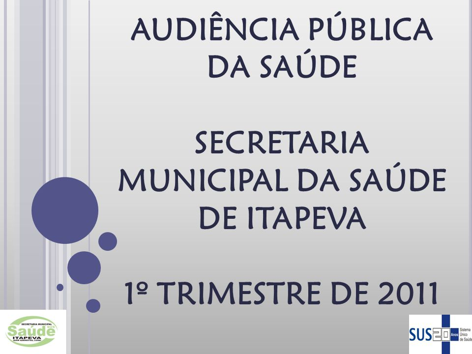AUDIÊNCIA PÚBLICA DA SAÚDE SECRETARIA MUNICIPAL DA SAÚDE DE ITAPEVA