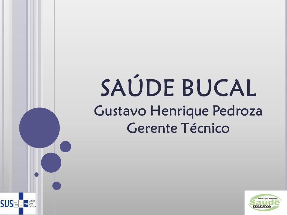SAÚDE BUCAL Gustavo Henrique Pedroza
